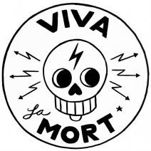 VIVA LA MORT